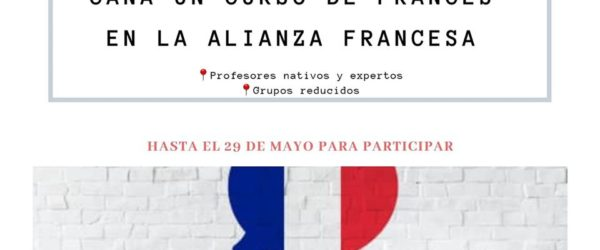 – SORTEO – Gana un curso de francés en la Alianza Francesa